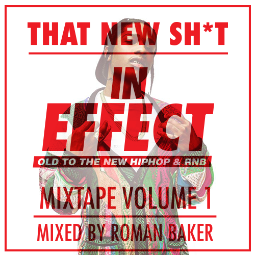 In Effect 'Old To The New Hiphop & RnB' Mixtape vol.1